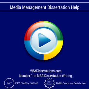 Media Management Dissertation Help